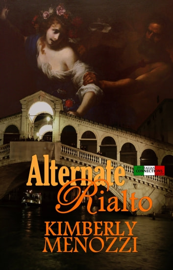 Alternate Rialto (Italian Connections series) ebook by Kimberly Menozzi