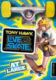 Tony Hawk: At Large ebook by Michael Anthony Steele,Fernando Cano