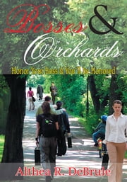 BOSSES & ORCHARDS - Honor Your Boss & You'll Be Honored ebook by Althea R. DeBrule
