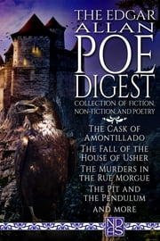 "The Edgar Allan Poe Digest (Complete Collection) - NDAS ""Digest"" Edition ebook by Edgar Allan Poe,Edgar Poe"