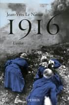 1916 ebook by Jean-Yves LE NAOUR