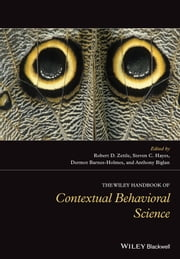 The Wiley Handbook of Contextual Behavioral Science ebook by Robert D. Zettle,Steven C. Hayes,Dermot Barnes-Holmes,Anthony Biglan