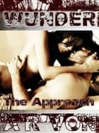 The Approach (Wunder #1) ebook by A.R. Von