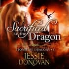 Sacrificed to the Dragon audiobook by Jessie Donovan