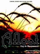 Afloat (English Edition) ebook by Guy de Maupassant, Edouard Riou, Laura Ensor