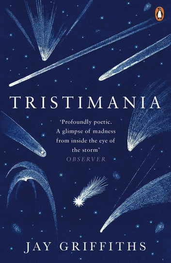 Tristimania - A Diary of Manic Depression ebook by Jay Griffiths