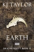 Drachengott: Earth ebook by K J Taylor
