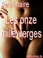 Les onze mille verges ebook by Guillaume Apollinaire
