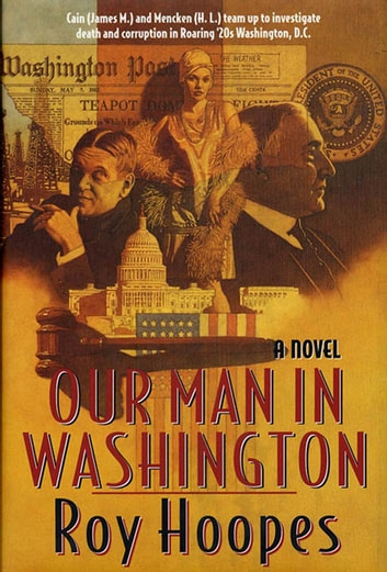 Our Man In Washington - A Novel eBook by Roy Hoopes