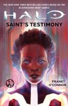 HALO: Saint's Testimony ebook by Frank O'Connor