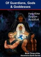 Of Guardians, Gods, and Goddesses ebook by Sunshine Taylor Reddick