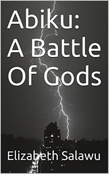 Abiku - A Battle Of Gods ebook by Elizabeth Salawu