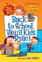 My Weird School Special: Back to School, Weird Kids Rule! ebook by Dan Gutman,Jim Paillot