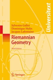 Riemannian Geometry ebook by Sylvestre Gallot,Dominique Hulin,Jacques Lafontaine