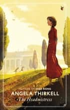 The Headmistress ebook by Angela Thirkell