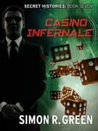 Casino Infernale - Secret History Book 7 ebook by Simon Green