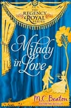 Milady in Love - Regency Royal 19 ebook by