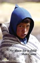 No place for a child ebook by Marc Cantin, Rowland Hill