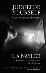 Judge for Yourself: How Many are Innocent? ebook by L. A. Naylor