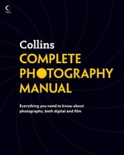 Collins Complete Photography Manual ebook by Collins