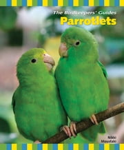Parrotlets ebook by Nikki Moustaki