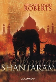 Shantaram ebook by Gregory David Roberts, Sibylle Schmidt