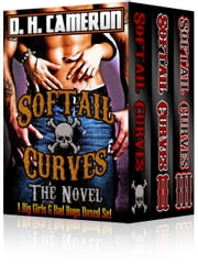 Softail Curves - The Novel - (A Big Girls & Bad Boys Boxed Set) ebook by D. H. Cameron