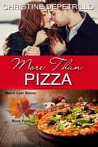 More Than Pizza - The Maple Leaf Series, #4 ebook by Christine DePetrillo