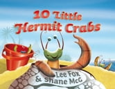 10 Little Hermit Crabs ebook by Lee Fox,Shane McG
