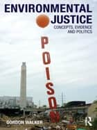 Environmental Justice ebook by Gordon Walker
