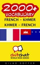 2000+ Vocabulary French - Khmer ebook by Gilad Soffer