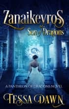 Zanaikeyros – Son of Dragons ebook by Tessa Dawn