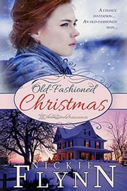 Old Fashioned Christmas ebook by Nickie Flynn