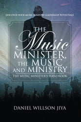 The Music Minister, The Music And Ministry ebook by Daniel Willson Jiya