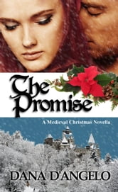 The Promise (A Medieval Novella) ebook by Dana D'Angelo