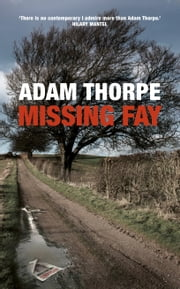 Missing Fay ebook by Adam Thorpe