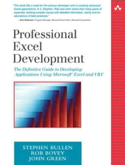 Professional Excel Development: The Definitive Guide to Developing Applications Using Microsoft Excel and VBA ebook by Bullen, Stephen