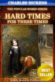 Hard Times By Charles Dickens - With Original Illustrations, Summary and Free Audio Book Link ebook by Charles Dickens