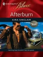 Afterburn ebook by Kira Sinclair