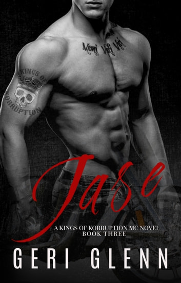 Jase: A Kings of Korruption MC Novel ebook by Geri Glenn