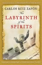 The Labyrinth of the Spirits ebook by