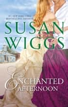 ENCHANTED AFTERNOON - A Regency Romance ebook by Susan Wiggs