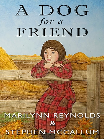 A Dog for a Friend ebook by Marilynn Reynolds