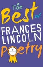 The Best of Frances Lincoln Poetry ebook by Frances Lincoln