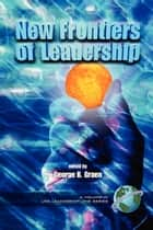 New Frontiers of Leadership ebook by George B. Graen