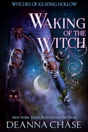Waking of the Witch ebook by Deanna Chase