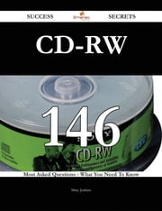 CD-RW 146 Success Secrets - 146 Most Asked Questions On CD-RW - What You Need To Know ebook by Mary Jenkins
