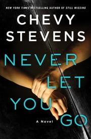 Never Let You Go - A Novel ebook by Kobo.Web.Store.Products.Fields.ContributorFieldViewModel