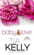 Baby Love ebook by Tia Kelly