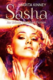 Sasha ( A Christian Fiction) ebook by Marita Kinney
